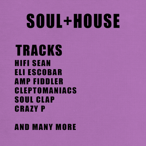 SOUL + HOUSE  (July 2017)