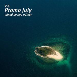 v.a. - Promo July (mixed by Ilya nClear)