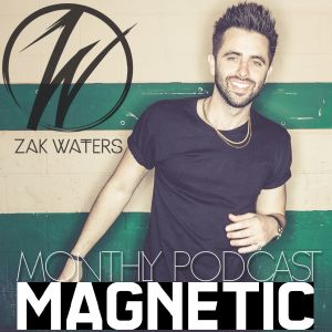 Magnetic Magazine Podcast May - Zak Waters Deep House HiJack Guest Mix