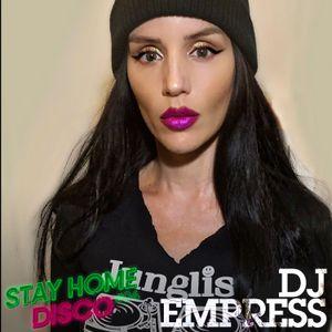 #StayHomeDisco - DJ Empress Empowercast Mix