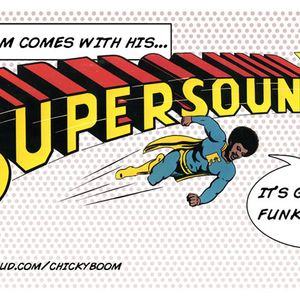 Chicky Boom Supersound Mix Session #1