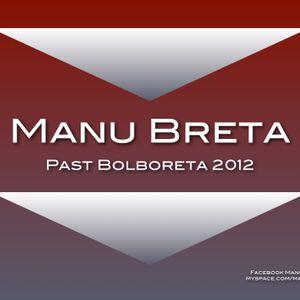 Manu Breta @ Past Bolboreta 2012