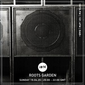Roots Garden - 19.04.2020