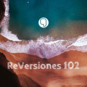 ReVersiones 102