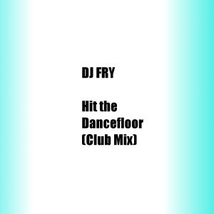 Hit the Dancefloor (Club Mix Edition)