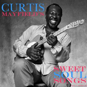 The Songs of Curtis Mayfield (Chicago Soul Music)