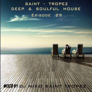 SAINT TROPEZ DEEP & SOULFUL HOUSE Episode 29. Mixed by Dj NIKO SAINT TROPEZ