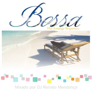 Bossa [The Lounge Sequence] ®️