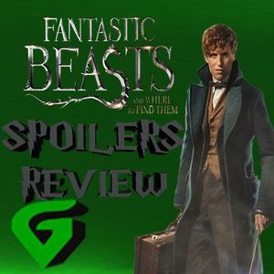 Fantastic Beasts And Where To Find Them Spoilers Review/Discussion