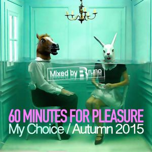 60 Minutes for Pleasure PodcastMix Autumn 2015 Mixed by Bruno