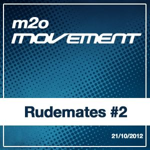 Rudemates - m2o Movement Mixtape 21102012 #2