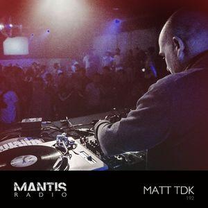 Mantis Radio 192 + Matt TdK