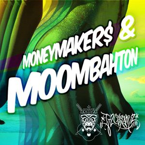 Moneymakers & Moombahton