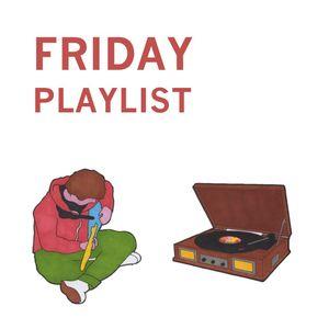 Friday Playlist
