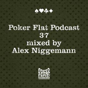 Poker Flat Podcast #37 - mixed by Alex Niggemann