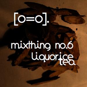 Kwes./[o=o]. mixthing6 - Liquorice Tea