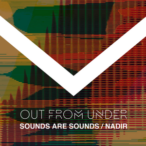 Out From Under - Alex White / Sounds Are Sounds - 24th March 2016