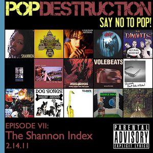 "POPDESTRUCTION Music Podcast- Episode 7: ""The Shannon Index"""