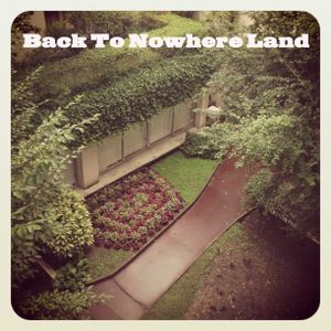 Back to nowhere land