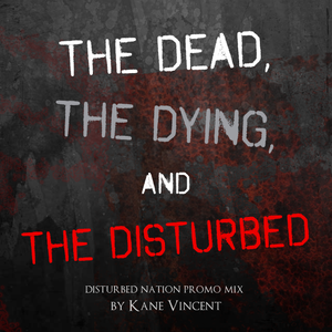 Kane Vincent - The Dead, The Dying, & The Disturbed