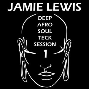 Jamie Lewis Deep-Afro-Soul-Teck-Session-Volume 1
