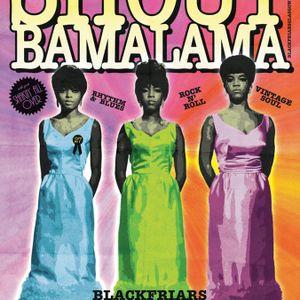Shout Bamalama! Vol 4