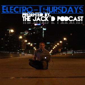 Electro-Thursdays: Episode 005 - The JAck'D Podcast