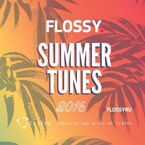 "CERERA pres Echo of The Universe #012 Special Chapter ""Flossy Summer Tunes 2016"""