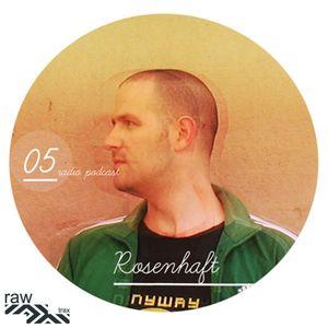 Raw Trax Records Radio Podcast #05 - Rosenhaft (Tel Aviv - Israel)