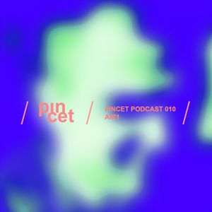 Pincet Podcast 010 - Air1