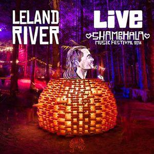 Leland River - SMF Live 2014 Mix Series 015