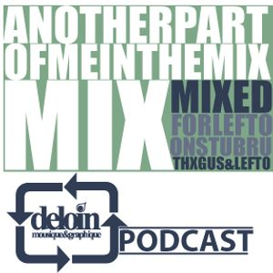 Dj.Deloin //4// Lefto // Another part of me mixed in the mix