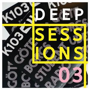 K103 Deep Sessions - 03