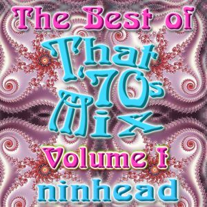 The Best of That '70s Mix - Volume 1