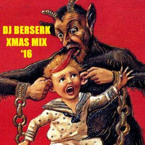 DJ Berserk Xmas Mix CD '16 - Krampus & Other Christmas Creatures