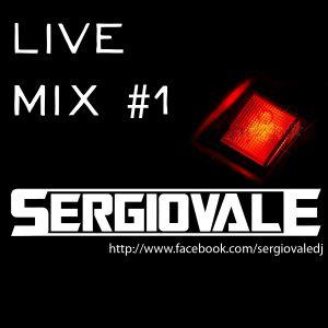 Live Mix #1 - SERGIOVALE @31-08-2012