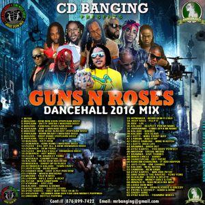 CD Banging Guns & Roses Dancehall Mix 2016