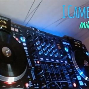 I CAME 2 DANCE! (Mikey MiXXX 05 - 2014)