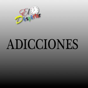 El Tema Del Día  ''ADICCIONES'' en  El Despertar.