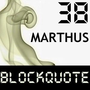 Blockquote - No. 38 - Guest Mix by Marthus (22-04-2012)