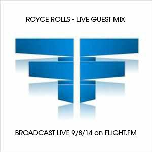 Royce Rolls Guestmix Live on Flight FM 9/8/2014
