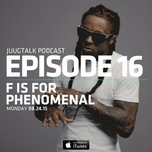 Episode 16: F Is For Phenomenal