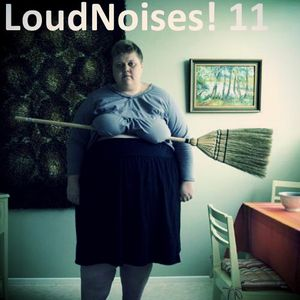 LoudNoises! Podcast 11