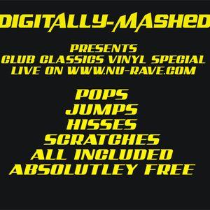 Digitally-Mashed Live on www.nu-rave.com Club Classics Vinyl Special