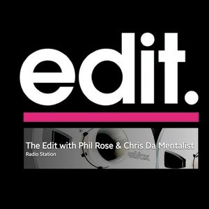 2013-06-07 The Edit With Phil Rose & Chris Da Mentalist Ep01