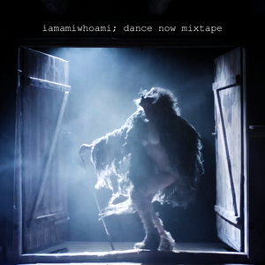 iamamiwhoami; dance now mixtape