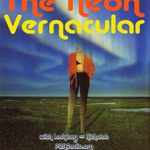 The Neon Vernacular with Ladybug & Nicholab (11/4/12 on PRAradio.org)