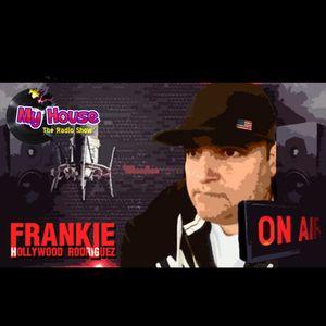 Frankie Hollywood Rodriguez - My House  - 12-1-17