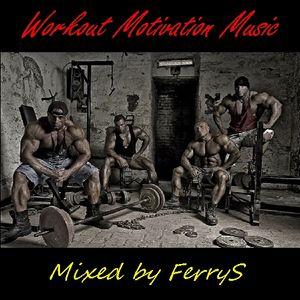 Workout Motivation Music Mixed By Ferrys By Ferry Owen Mixcloud