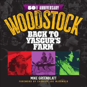 Mike Greenblatt 50th Anniversary: Back to Yasgur's Farm